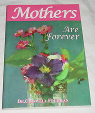 Mothers Are Forever by Criswell Freeman (1998, Paperback) Quotations Honor Moms
