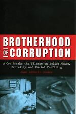 Brotherhood of Corruption: A Cop Breaks the Silence on Police Abuse, Brutality,