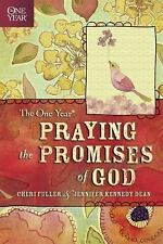 The One Year Praying the Promises of God by Cheri Fuller and Jennifer Kennedy...