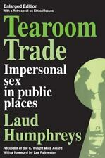 Tearoom Trade: Impersonal sex in public places (Observations) Humphreys, Laud P