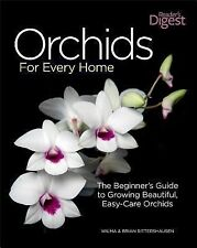 Orchids for Every Home : The Beginner's Guide to Growing Beautiful, Easy-Care...
