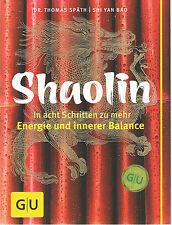 Shaolin - In acht Schritten zu mehr Energie und innerer Balance - v. Shi Yan Bao