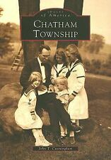 Images of America: Chatham Township by John T. Cunningham (2001, Paperback)