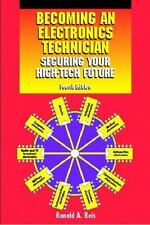 Becoming an Electronics Technician: Securing Your High-Tech Future (4th Edition)