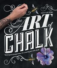 The Art of Chalk : Techniques and Inspiration for Creating Art (FREE 2DAY SHIP)