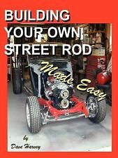 BUILDING YOUR OWN STREET ROD Made Easy by Dave Harvey (2007, Paperback)