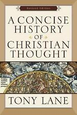 A Concise History of Christian Thought by Tony Lane (2006, Paperback, Revised)