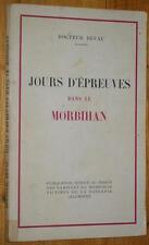 Docteur Devau JOURS D'EPREUVES DANS LE MORBIHAN 1944 Guerre 39-45 Bretagne