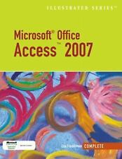 Microsoft Office Access 2007 Illustrated Complete by Lisa Friedrichsen (2007,...