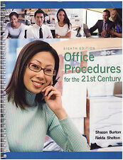 Office Procedures for the 21st Century by Burton/Shelton, 8th Edition