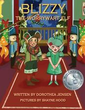 Blizzy - The Worrywart Elf No. 2 by Dorothea Jensen (2013, Paperback)