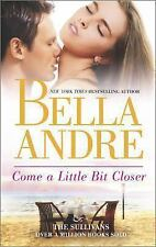 The Sullivans: Come a Little Bit Closer 7 by Bella Andre (2014, Paperback)