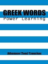 Greek Words : Power Learning by Athanase (Tom) Tzouchas (2014, Hardcover)