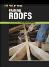 Framing Roofs: The Best of Fine Homebuilding