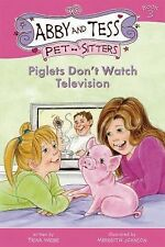 Piglets Don't Watch Television (Abby and Tess Pet-Sitters)-ExLibrary