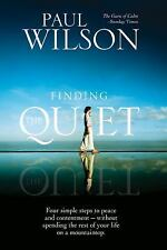 Finding the Quiet : Four Simple Steps to Peace and Contentment - Without...