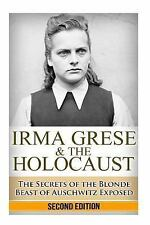 The Stories of WW2: Irma Grese and the Holocaust : The Secrets of the Blonde...