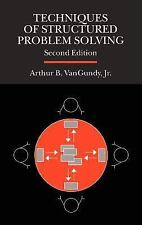 Techniques of Structured Problem Solving by Arthur B. Van Gundy (1988,...