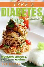 Type 2 Diabetes Cookbook - 25 Healthy Recipes for Type 2 Diabetes for Dummies...