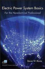 Electric Power System Basics for the Nonelectrical Professional, Blume, Steven W