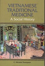 Vietnamese Traditional Medicine: A Social History - Michelle C Thompson