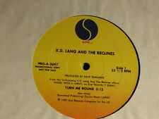 """k. d. lang And The Recliners. Turn Me Round. 33 rpm 12"""" (inch) Single. 1987."""