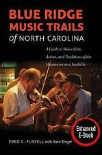 Blue Ridge Music Trails of North Carolina : A Guide to Music Sites, Artists,...