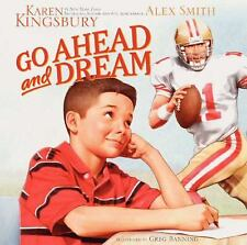 Go Ahead and Dream by Alex Smith and Karen Kingsbury (2013, Hardcover)