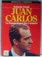JUAN CARLOS - LA ESPAÑA DE AYER, HOY Y MAÑANA - RAFFAELLO UBOLDI 1985 VER INDICE
