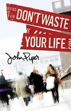 Don't Waste Your Life (Pack Of 25) by John Piper (2010, Stapled)