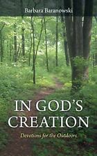 In God's Creation : Devotions for the Outdoors by Barbara Baranowski (2014,...
