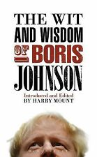 The Wit and Wisdom of Boris Johnson by Mount, Harry