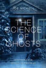 The Science of Ghosts by Joe Nickell (2012, Paperback)