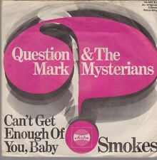 "7"" Question Mark & The Mysterians Can`t Get Enough Of You, Baby / Smokes 60`s"