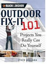 Black & Decker Outdoor Fix-It 101: Projects You Really Can Do Yourself Black &