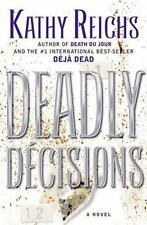 Deadly Decisions Reichs, Kathy Hardcover