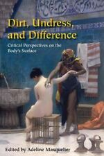 Dirt, Undress, And Difference: Critical Perspectives On The Body's Surface