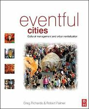 Eventful Cities : Cultural management and urban Revitalization by Robert...
