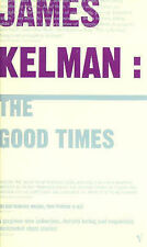 The Good Times, James Kelman