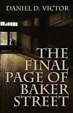 The Final Page of Baker Street : The Exploits of Mr. Sherlock Holmes, Dr....