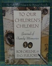 To Our Children's Children A Journal of Family Memories by Greene and Fulford