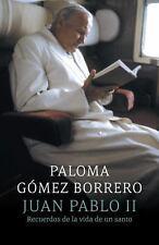 Vintage Espanol: Juan Pablo II: Recuerdos de la Vida de un Santo by Paloma...