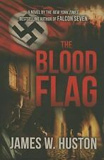 The Blood Flag, James W. Huston, Very Good Book