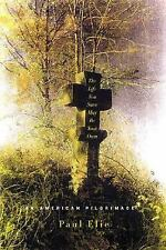 The Life You Save May Be Your Own : An American Pilgrimage by Paul Elie...