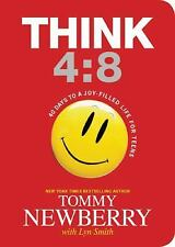 Think 4:8 : 40 Days to a Joy-Filled Life for Teens by Tommy Newberry (2013,...