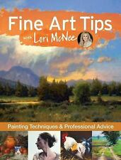 Fine Art Tips with Lori McNee: Painting Techniques and Professional Advice, McNe