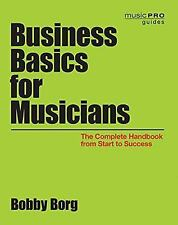 NEW Business Basics for Musicians The Complete Handbook from Start to Success