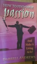 HOW TO FIND YOUR PASSION ~ ANDREWS ~ 2002 ~ FIRST ED. ~ AND MAKE A LIVING AT IT!
