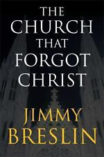 The Church That Forgot Christ by Jimmy Breslin (2014, Paperback)