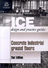 Concrete Industrial Ground Floors (Ice Design and Practice Guides) by...